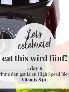 eat this wird fünf! Gewinne den genialen High Speed Blender Vitamix S30